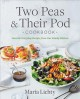 Two peas & their pod cookbook : favorite everyday recipes from our kitchen