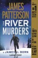 The river murders [large print]
