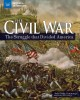 The Civil War : the struggle that divided America