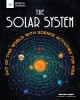 The solar system : out of this world with science activities for kids