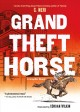 Grand theft horse : a graphic novel