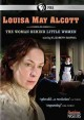Louisa May Alcott : the woman behind Little women