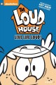 The Loud house. 3, Live life loud!