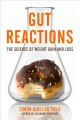 Gut reactions : the science of weight gain and loss