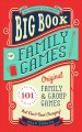 Big book of family games : 101 original family & group games that don