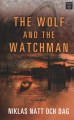 The wolf and the watchman [large print]