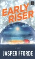 Early riser [large print]