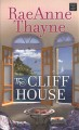 The cliff house [large print]