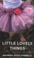 Little lovely things [large print]