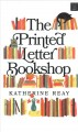 The printed letter bookshop [large print]
