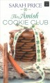 The Amish cookie club [large print]