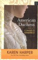 American duchess : a novel of Consuelo Vanderbilt [large print]