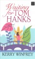 Waiting for Tom Hanks [large print]