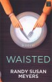 Waisted [large print] : a novel