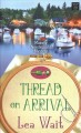 Thread on arrival [large print] : a Mainely needlepoint mystery