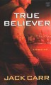 True believer [large print] : a thriller