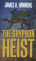 The Gryphon heist [large print]