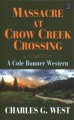 Massacre at Crow Creek Crossing [large print]
