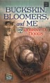 Buckskin, bloomers, and me [large print]