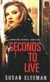Seconds to live [large print]