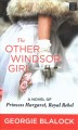 The other Windsor girl [large print] : a novel of Princess Margaret, royal rebel