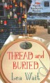 Thread and buried [large print]