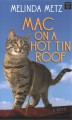 Mac on a hot tin roof [large print]