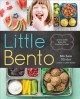 Little bento : 32 irresistible bento box lunches for kids