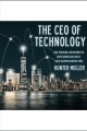 The CEO of technology [Do not place hold--click on icon to download and check out] : lead, reimagine, and reinvent to drive growth and create value in unprecedented times