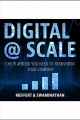 Digital @ scale [Do not place hold--click on icon to download and check out] : the playbook you need to transform your company