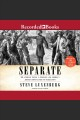 Separate [Do not place hold--click on icon to download and check out] : the story of Plessy v. Ferguson, and America