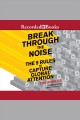 Break through the noise [Do not place hold--click on icon to download and check out] : the nine rules to capture global attention