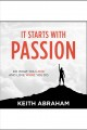 It starts with passion [Do not place hold--click on icon to download and check out] : do what you love and love what you do