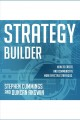 Strategy builder [Do not place hold--click on icon to download and check out] : how to create and communicate more effective strategies