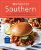 Instantly Southern : 85 Southern favorites for your pressure cooker, multicooker, and instant Pot®