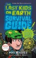The Last Kids on Earth Survival Guide.