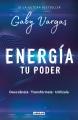 Energia : tu poder : descubrela, transformala, utilizala