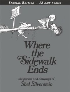 e:	 Where the sidewalk ends : the poems & drawings of Shel Silverstein