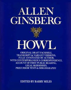 Howl: original draft facsimile, transcript & variant versions, fully annotated by author, with contemporaneous correspondence, account of first public reading, legal skirmishes, precursor texts & bibliography