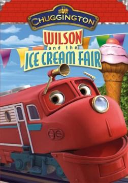 Chuggington. Wilson & the Ice Cream Fair