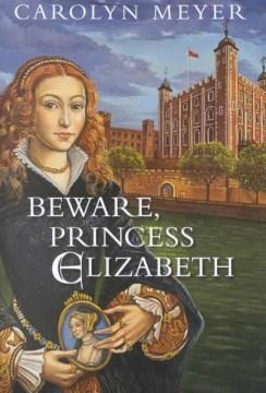 Beware, Princess Elizabeth, reviewed by: Katie <br />