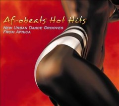 Afrobeats hot hits - new urban dance grooves from Africa.