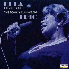 Ella Fitzgerald with the Tommy Flanagan Trio