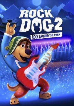Rock dog 2 - rock around the park