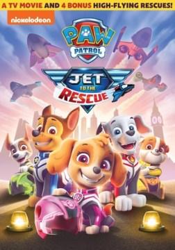 Paw Patrol- Jet to the Rescue