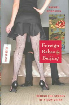 Foreign babes in Beijing : Behind the scenes of a new China