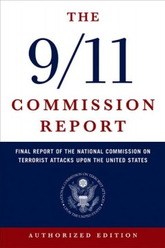 The 9/11 Commission Report of the National Commission on Terrorist Attacks Upon the United States