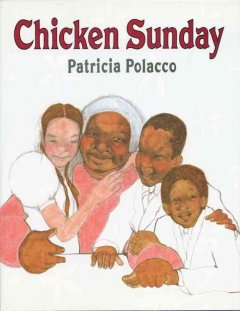 Chicken Sunday, reviewed by: Mrs. Barnes Class <br />