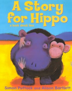 A Story for Hippo: A Book About Loss