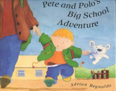 Pete and Polo's Big School Adventure